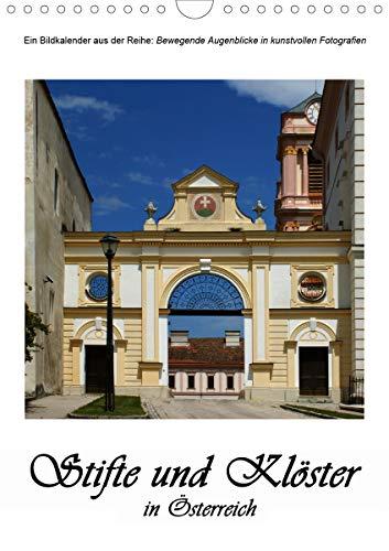 Stifte und Klöster in Österreich (Wandkalender 2021 DIN A4 hoch)