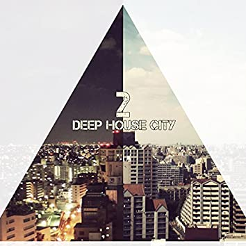 Deep House City, Vol. 2