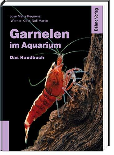 Garnelen im Aquarium - Das Handbuch