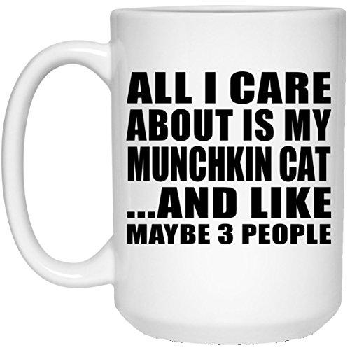 All I Care About Is My Munchkin Cat - 15 Oz Coffee Mug Mug À Café 443 Ml Blanc Tasse À Thé En Céramique - Cadeau pour Anniversaire Fête des Mères Fête des Pères