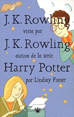 J.k. Rowling Vista Por J.k Rowling/an Interview With J.k. Rowling (Spanish Edition)