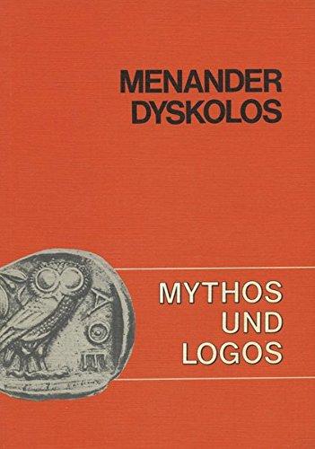 Mythos und Logos. Lernzielorientierte griechische Texte / Menander, Dyskolos