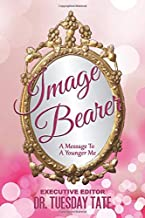 Image Bearer: A Message to a Younger Me
