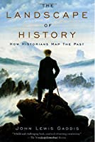 The Landscape of History: How Historians Map the Past