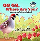 GQ GQ. Where Are You? Adventures of a Gambel's Quail