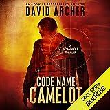 Code Name: Camelot: Noah Wolf, Book 1