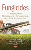 Fungicides: Perspectives, Resistance Management and Risk Assessment...