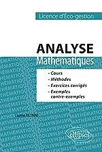 Analyse Mathématiques Licence d'Éco-Gestion - Cours Méthodes Exercices Corrigés Exemples Contre-Exemples de Laurent Piccinini