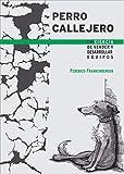 PERRO CALLEJERO: LA CIENCIA DE VENDER Y DESARROLLAR EQUIPOS