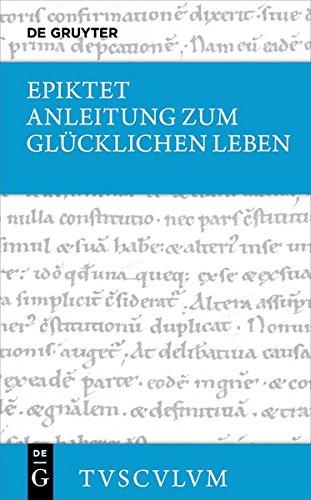 Anleitung zum glücklichen Leben / Encheiridion: Griechisch - Deutsch (Sammlung Tusculum)