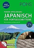 PONS Power-Sprachkurs Japanisch fuer Fortgeschrittene: Der Intensivkurs mit Buch und CD