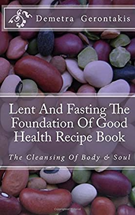 Lent And Fasting The Foundation Of Good Health Recipe Book