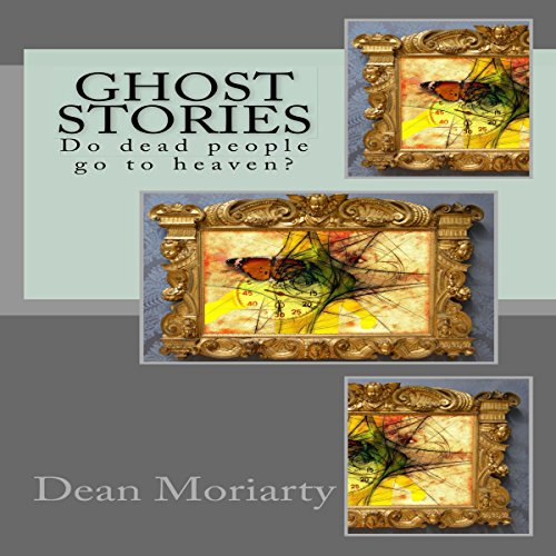 Ghost Stories: Do Dead People Go to Heaven? audiobook cover art