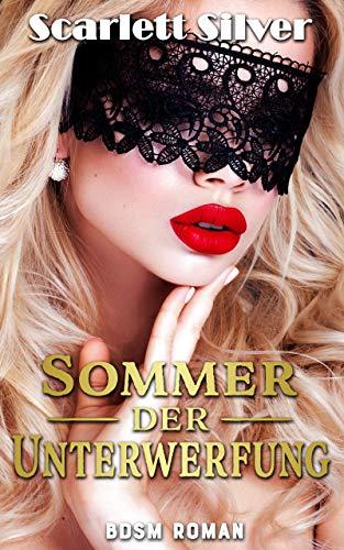 Sommer der Unterwerfung (BDSM Roman)