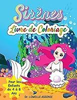 Livre de coloriage de sirène pour les filles de 4 à 8 ans: Un beau livre d'activités pour les enfants d'âge préscolaire et scolaire, un cadeau parfait avec des créatures mythiques à dessiner.