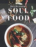 Libro de recetas soul food: Un libro de recetas personalizado de 50 recetas para que te escribas a ti mismo