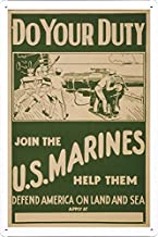 World War I One Tin Sign Metal Poster (reproduction) of Do your duty - join the U.S. Marines Help them defend America on land and sea.