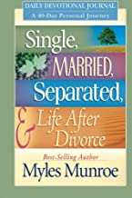 Single, Married, Separated and Life After Divorce Daily Study: A 40 Day Personal Journey