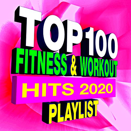 Top 100 Fitness & Workout Playlist – Best of 2020
