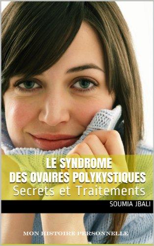 Le Syndrome des Ovaires Polykystiques: Secrets et Traitements