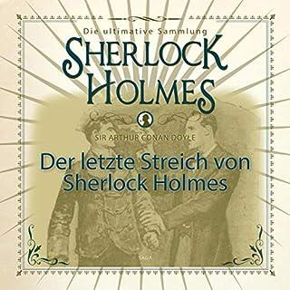 Der letzte Streich von Sherlock Holmes      Die ultimative Sammlung              Autor:                                                                                                                                 Arthur Conan Doyle                               Sprecher:                                                                                                                                 Christian Poewe                      Spieldauer: 7 Std. und 24 Min.     2 Bewertungen     Gesamt 4,0
