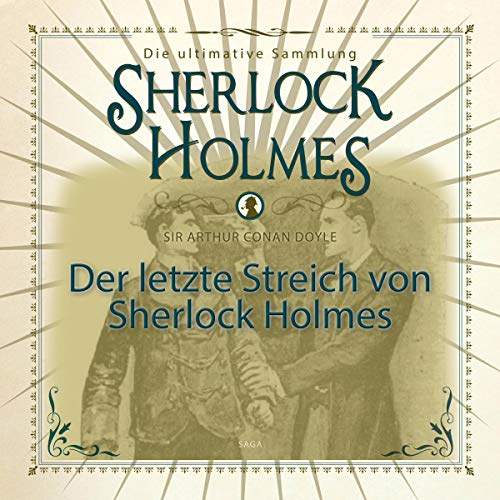 Der letzte Streich von Sherlock Holmes      Die ultimative Sammlung              By:                                                                                                                                 Arthur Conan Doyle                               Narrated by:                                                                                                                                 Christian Poewe                      Length: 7 hrs and 24 mins     Not rated yet     Overall 0.0