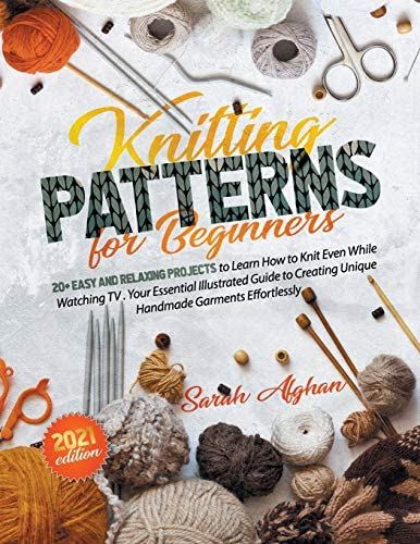 Knitting Patterns For Beginners 20 Easy and Relaxing Projects to Learn How to Knit Even While product image