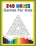 240 Mazes Games For Kids: A Maze Activity Book Great For Developing Problem Solving Skills Ages 6 To 8   1st Grade   2nd Grade   Learning Activities: 17