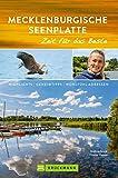 Bruckmann Reiseführer Mecklenburgische Seenplatte: Zeit für das Beste: Highlight, Geheimtipps, Wohlfühladressen