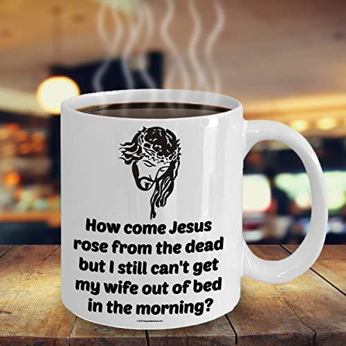 grappige religieuze koffie mok hoe komen Jezus Rose van de doden maar ik nog steeds kan krijgen mijn vrouw uit bed in de ochtend