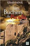Les bûchers du Paradis - Collection - Couleurs Régionales de Gérard Raynal ( 31 mars 2006 ) - 31/03/2006