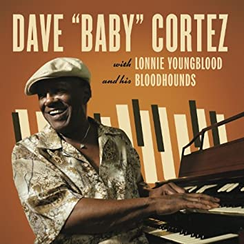 """Dave """"Baby"""" Cortez with Lonnie Young Blood and his Bloodhounds"""