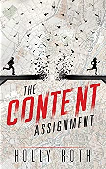 The Content Assignment by [Holly Roth]