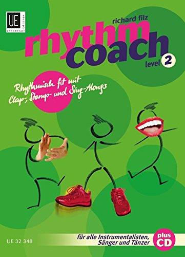 Rhythm Coach 2 mit CD: Der neue Pocket-Trainer für Überall und Jederzeit - ohne Instrument: Rhythmisch fit mit Clap-, Stomp- and Sing-Alongs. Band 2. ... Snger und Tnzer. Ausgabe mit CD.