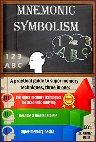 Mnemonic Symbolism HD: A Practical Guide To Super-Memory Techniques, Three In One Front Cover