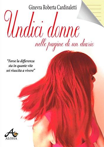 Undici Donne nelle Pagine di un Diario (Italian Edition)
