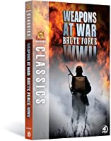 History Classics: Weapons at War: Brute Force [DVD] [Import]