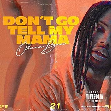 Don't Go Tell My Mama