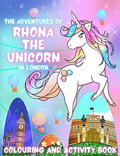 The Adventures of Rhona The Unicorn in London: Colouring and Activity Book