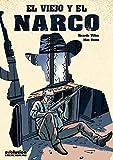 El Viejo y el Narco