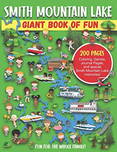 Smith Mountain Lake Giant Book of Fun: Coloring, Games, Journal Pages, and special Smith Mountain Lake Memories!