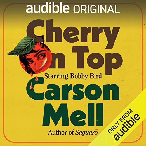 Cherry on Top: Starring Bobby Bird