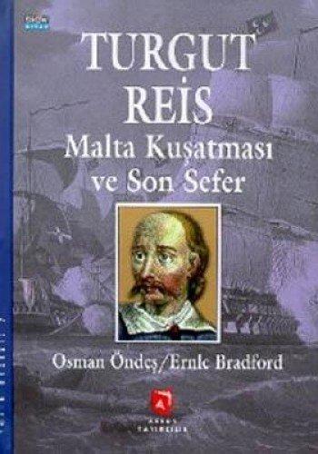 Turgut Reis Malta Kusatmasi ve Son Sefer: Ciltli