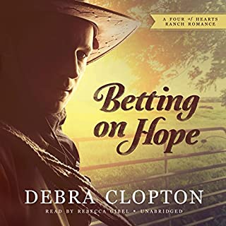Betting on Hope     A Four of Hearts Ranch Romance              By:                                                                                                                                 Debra Clopton                               Narrated by:                                                                                                                                 Rebecca Gibel                      Length: 8 hrs and 39 mins     34 ratings     Overall 4.5