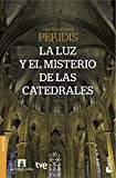 La luz y el misterio de las catedrales (Divulgación)