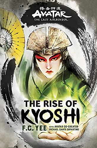 AVATAR LAST AIRBENDER RISE OF KYOSHI HC NOVEL (The Kyoshi Novels)