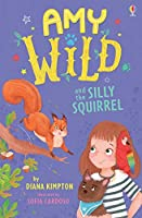 Amy Wild and the Silly Squirrel (Amy Wild, Animal Talker)