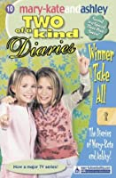 Winner Take All (Mary-Kate and Ashley: Two of a Kind Diaries # 10)