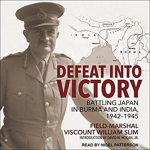 Defeat into Victory Audiobook By Field-Marshal Viscount William Slim, David W. Hogan Jr. - introduction cover art