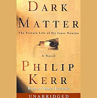 Dark Matter     A Novel              By:                                                                                                                                 Philip Kerr                               Narrated by:                                                                                                                                 John Lee                      Length: 10 hrs and 29 mins     212 ratings     Overall 3.8